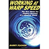 Working at Warp Speed: The New Rules for Project Success in a Sped-Up World