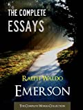 img - for THE COMPLETE ESSAYS OF RALPH WALDO EMERSON (Special Kindle Illustrated and Annotated Edition) All of Ralph Waldo Emerson's Unabridged Essays AND Complete ... | Transcendentalism) Book 1) book / textbook / text book