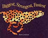 Biggest, Strongest, Fastest (Turtleback School & Library Binding Edition) (0613036115) by Jenkins, Steve