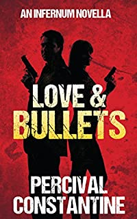 Love & Bullets by Percival Constantine ebook deal
