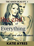 img - for the end of Everything (New Adult Erotic Romance) (The Risen Dead) book / textbook / text book