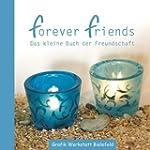 forever friends: Das kleine Buch der...