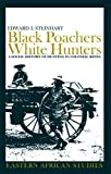 img - for Black Poachers, White Hunters: A Social History of Hunting in Colonial Kenya (Eastern African Studies) by Steinhart, Edward I. (2006) Paperback book / textbook / text book