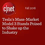 Tesla's Mass-Market Model 3 Stands Poised to Shake up the Industry | Tim Stevens