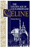 img - for The Golden Age of Louis-Ferdinand CTline (Oswald Wolff Books) book / textbook / text book
