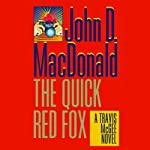 The Quick Red Fox: A Travis McGee Novel, Book 4 (       UNABRIDGED) by John D. MacDonald Narrated by Robert Petkoff