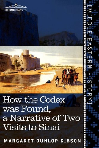 How the Codex was Found: A Narrative of Two Visits to Sinai