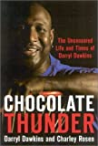 img - for Chocolate Thunder: The Uncensored Life and Time of Darryl Dawkins by Dawkins, Darryl, Rosen, Charley (2003) Hardcover book / textbook / text book