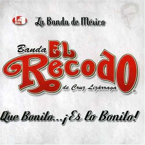 banda el recodo - Que Bonito es lo Bonito - Zortam Music