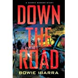 Down the Roadby Bowie Ibarra
