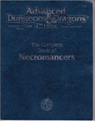 The Complete Book of Necromancers (Advanced Dungeons & Dragons, 2nd Edition, Dungeon Master Guide Rules Supplement/2151)