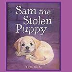 Sam the Stolen Puppy | Holly Webb