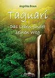 Taguari: Das Leben findet seinen Weg