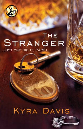 Just One Night, Part 1: The Stranger by Kyra Davis