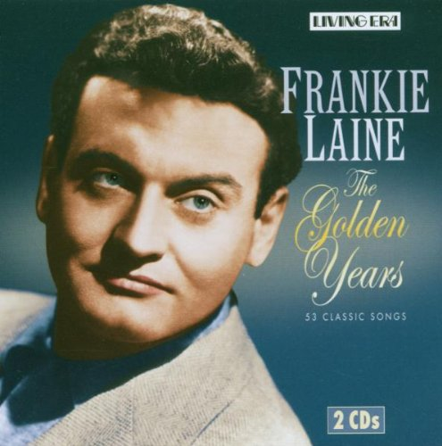 Frankie Laine - Frankie Laine: The Golden Years - Zortam Music