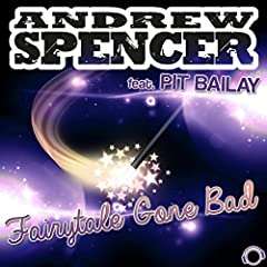 Andrew Spencer feat. Pit Bailay-Fairytale Gone Bad