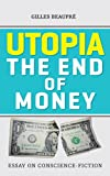 img - for Utopia The end of money: Essay on conscience-fiction book / textbook / text book