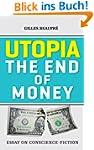 Utopia The end of money: Essay on con...
