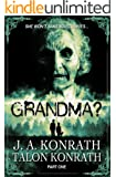 GRANDMA? Part 1 (YA Zombie Serial Novel)