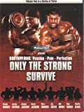 Bodybuilding: Passion - Pain - Perfection, ONLY THE STRONG SURVIVE