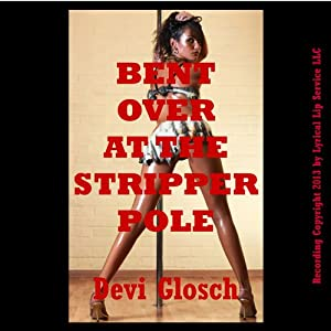 Bent Over at the Stripper Pole: BDSM and Backdoor Bliss | [Devi Glosch]