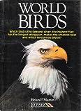 World Birds (0851128912) by Martin, Brian P.