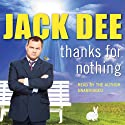 Thanks for Nothing Audiobook by Jack Dee Narrated by Jack Dee