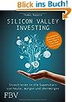 Silicon Valley Investing: Investieren...