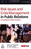 Michael Regester Risk Issues and Crisis Management in Public Relations: A Casebook of Best Practice (PR In Practice)