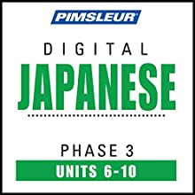 Japanese Phase 3, Unit 06-10: Learn to Speak and Understand Japanese with Pimsleur Language Programs Audiobook by  Pimsleur Narrated by  Pimsleur