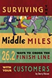img - for Surviving The Middle Miles: 26.2 Ways To Cross the Finish Line With Your Customers book / textbook / text book