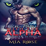 In Love with an Alpha: Full Moon Series, Book 1   Mia Rose