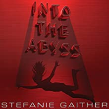 Into the Abyss Audiobook by Stefanie Gaither Narrated by Angela Dawe
