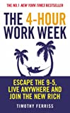 The 4-hour Work Week: Escape the 9-5, Live Anywhere and Join the New Rich Review