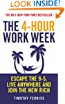 The 4-hour Workweek: Escape the 9-5,...