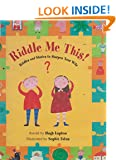 Riddle ME This!: Riddles and Stories to Sharpen Your Wits
