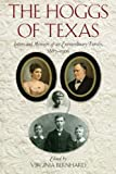 img - for The Hoggs of Texas: Letters and Memoirs of an Extraordinary Family, 1887 1906 book / textbook / text book