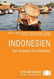 Stefan Loose Reiseführer Indonesien, Von Sumatra bis Sulawesi: mit Reiseatlas