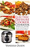Electric Pressure Cooker Cookbook: 100 Quick, Easy, and Healthy Pressure Cooker Recipes for Electric Pressure Cookers (Pressure Cooker Cookbook, Pressure Cooker Recipes, Pressure Cooker Book 2)