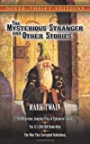 The Mysterious Stranger and Other Stories (0486270696) by Mark Twain
