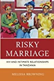 Risky Marriage: HIV and Intimate Relationships in Tanzania (Studies in Body and Religion)