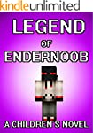 The Legend of the EnderNoob: A Childr...