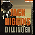 Dillinger Audiobook by Jack Higgins Narrated by Dick Hill
