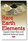 Rare Earth Elements: Supply Chain Risks and National Defense Issues