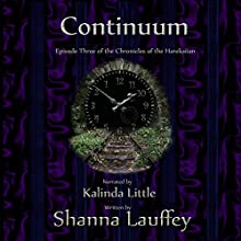 Continuum: Episode Three of the Chronicles of the Harekaiian Audiobook by Shanna Lauffey Narrated by Kalinda Little
