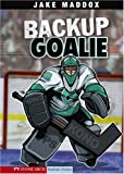 Backup Goalie (Jake Maddox Sports Stories)
