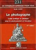 echange, troc Alain Cabrit - Le photographe : Guide pratique et juridique pour le professionnel et l'amateur