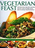 img - for Vegetarian Feast: 150 delicious recipes shown step-by-step in more than 200 stunning photographs book / textbook / text book