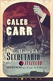 echange, troc Caleb Carr - El caso de secretario italiano