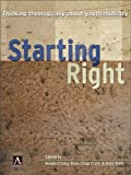img - for Starting Right: Thinking Theologically About Youth Ministry book / textbook / text book